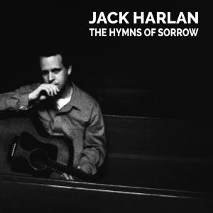 jack harlan hymns of sorrow